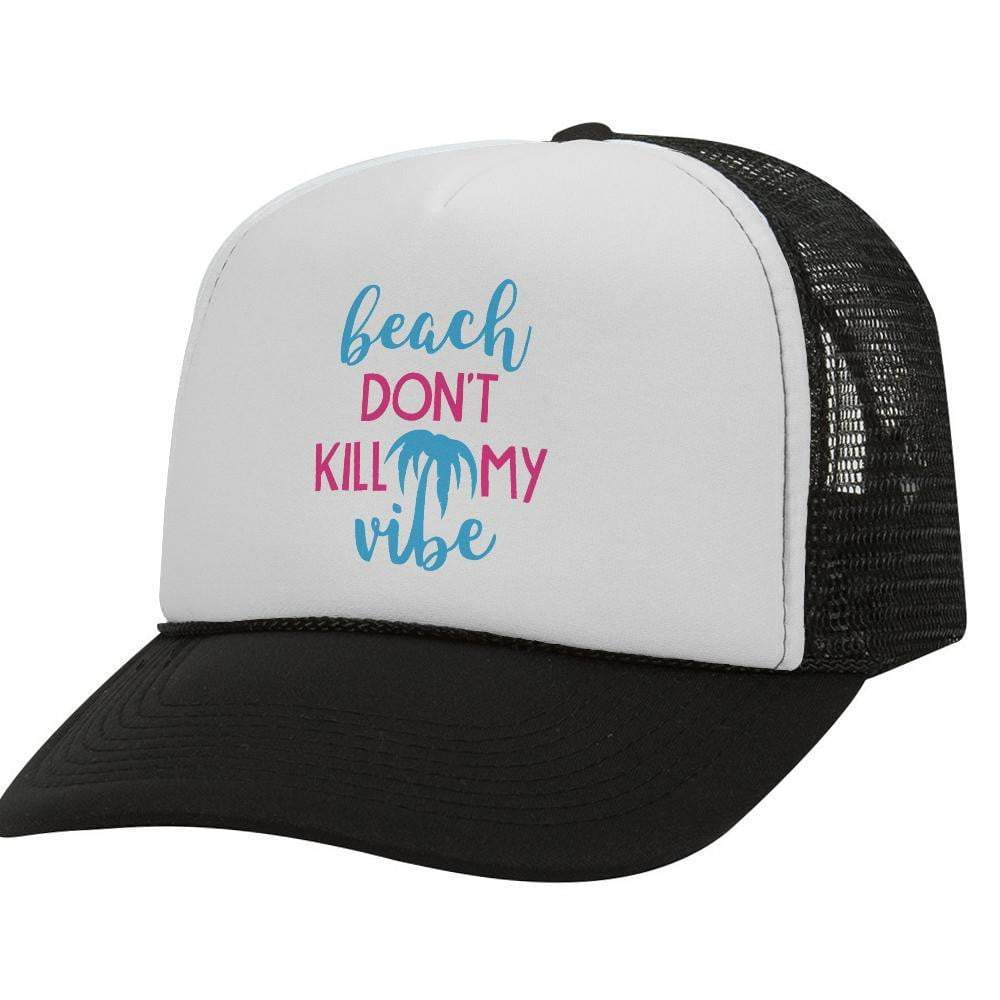 Beach Don't Kill My Vibe BW Trucker Hat