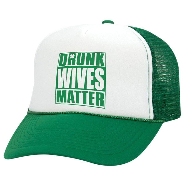 Drunk Wives Matter St. Patrick's Day Trucker Hat