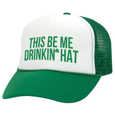 Hat - This Be Me Drinkin' Hat St. Patrick's Day Trucker Hat