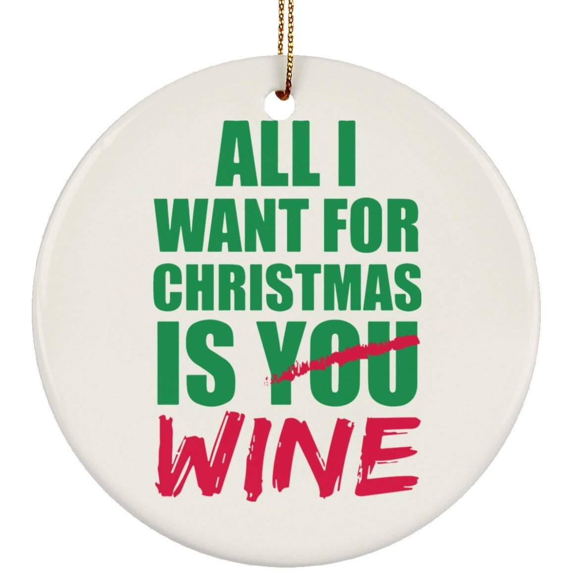 ALL I WANT WINE Christmas Ceramic Circle Ornament