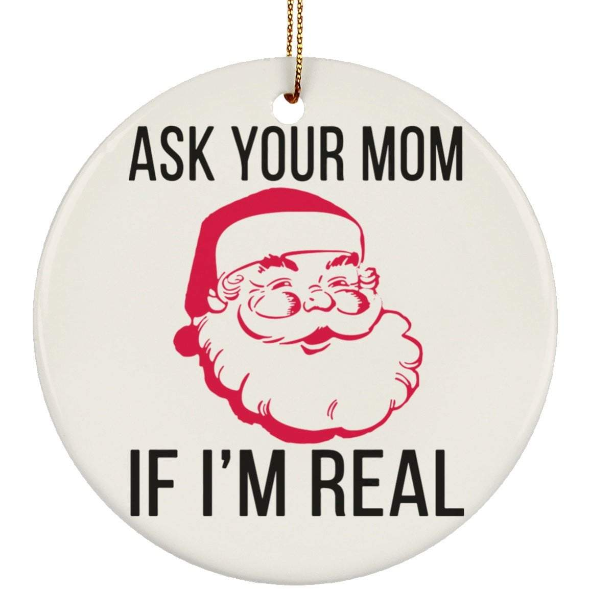 ASK YOUR MOM Christmas Ceramic Circle Ornament