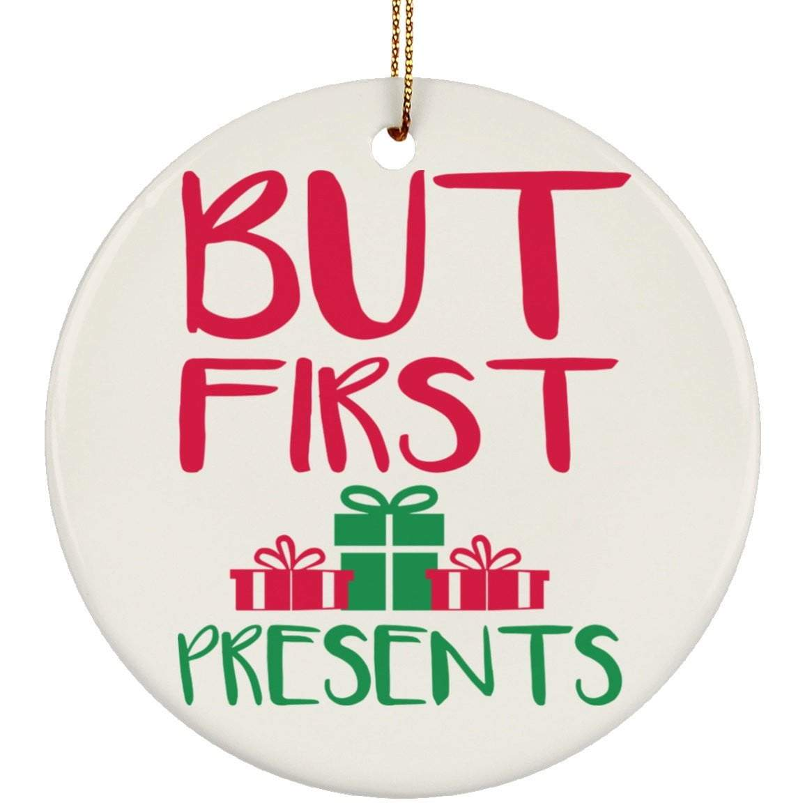 BUT FIRST PRESENTS Christmas Ceramic Circle Ornament