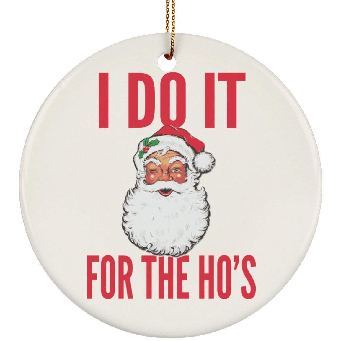 DO IT FOR THE HO'S Christmas Ceramic Circle Ornament