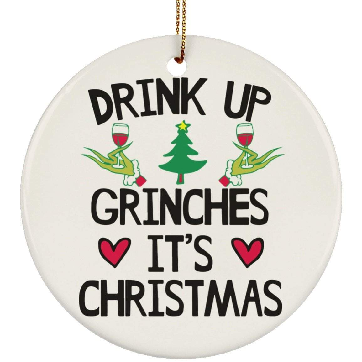 DRINK UP GRINCHES Christmas Ceramic Circle Ornament