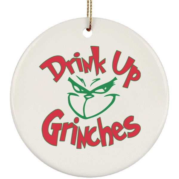 DRINK UP GRINCHES FACE Christmas Ceramic Circle Ornament