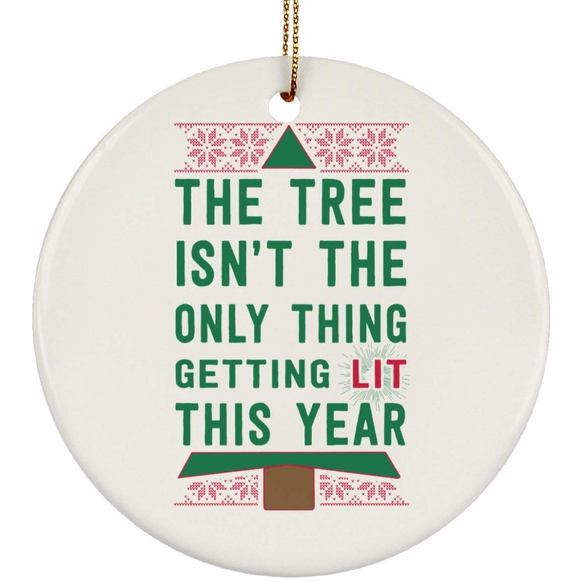 GETTING LIT Christmas Ceramic Circle Ornament