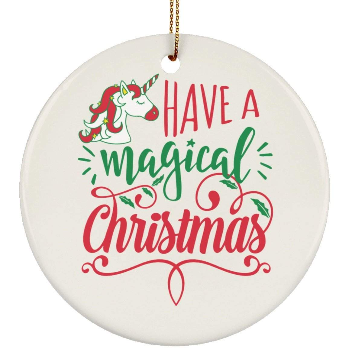 HAVE A MAGICAL CHRISTMAS Christmas Ceramic Circle Ornament