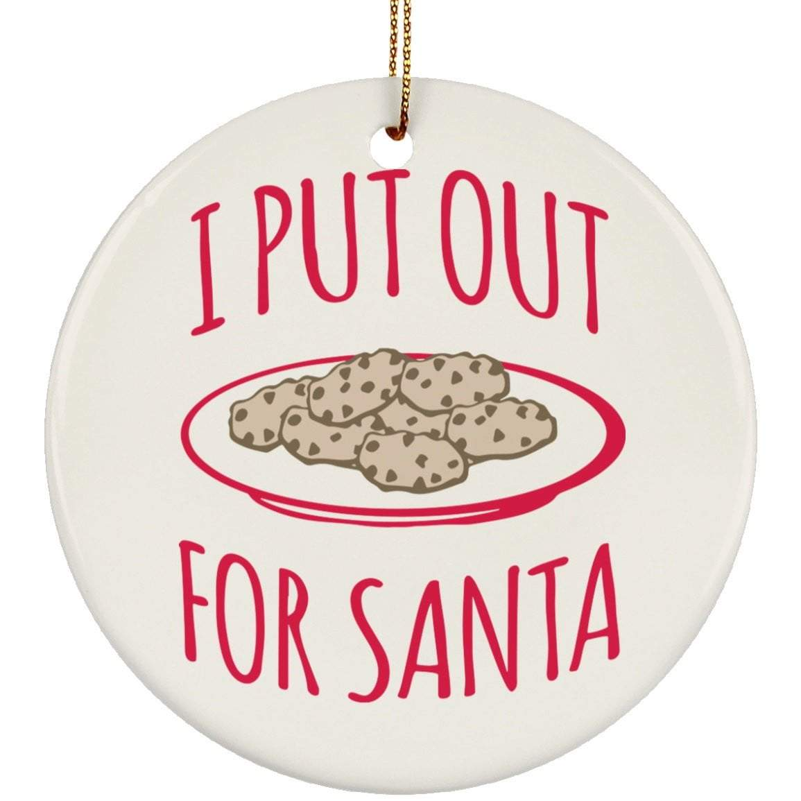 I PUT OUT FOR SANTA Christmas Ceramic Circle Ornament