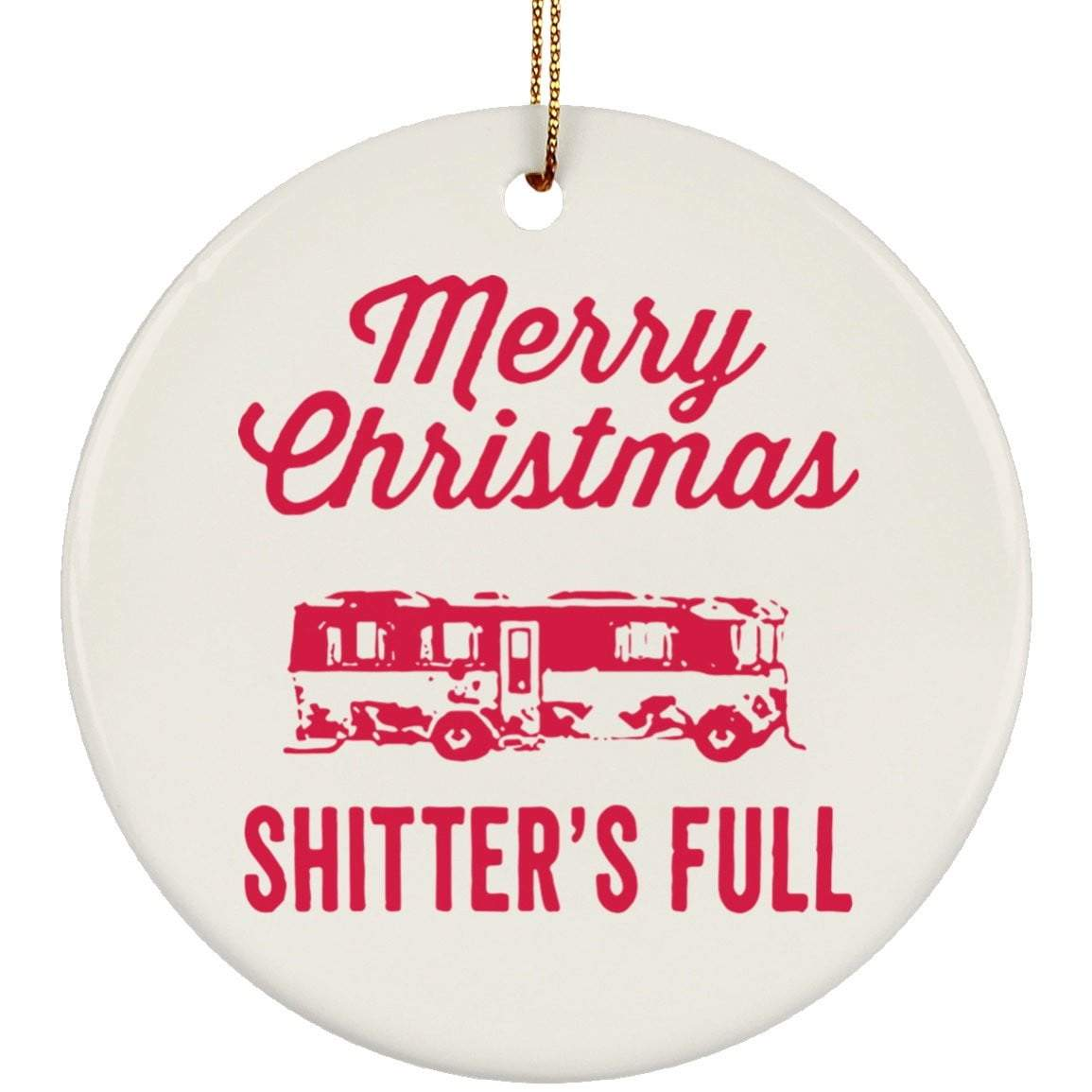 MERRY CHRISTMAS SHITTERS FULL Christmas Ceramic Circle Ornament