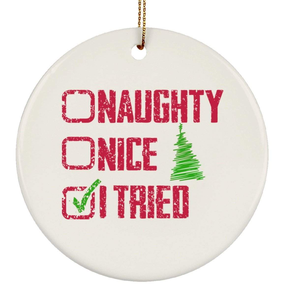 NAUGHTY NICE I TRIED Christmas Ceramic Circle Ornament
