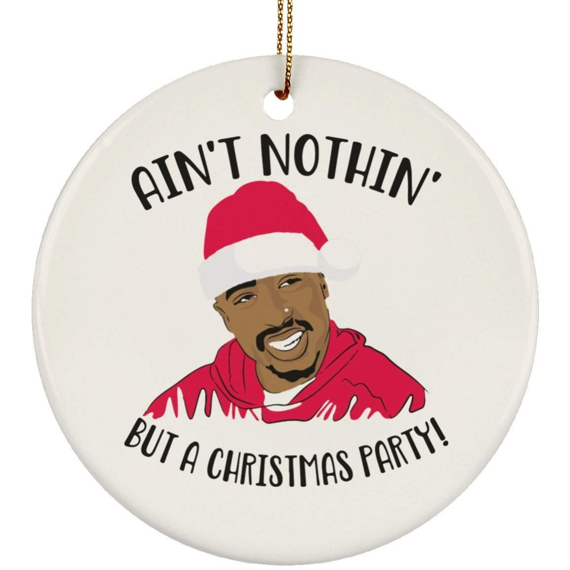 NOTHIN BUT A CHRISTMAS PARTY Christmas Ceramic Circle Ornament
