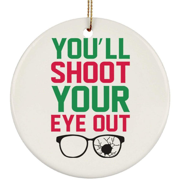 SHOOT YOUR EYE OUT Christmas Ceramic Circle Ornament