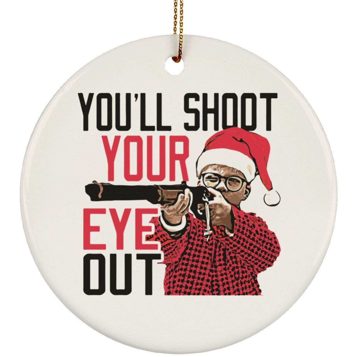 SHOOT YOUR EYE OUT RALPHIE Christmas Ceramic Circle Ornament