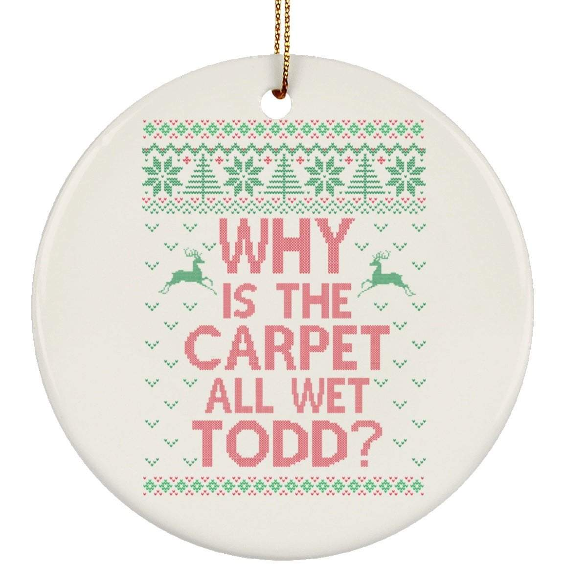TODD AND MARGO CARPET WET Christmas Ceramic Circle Ornament