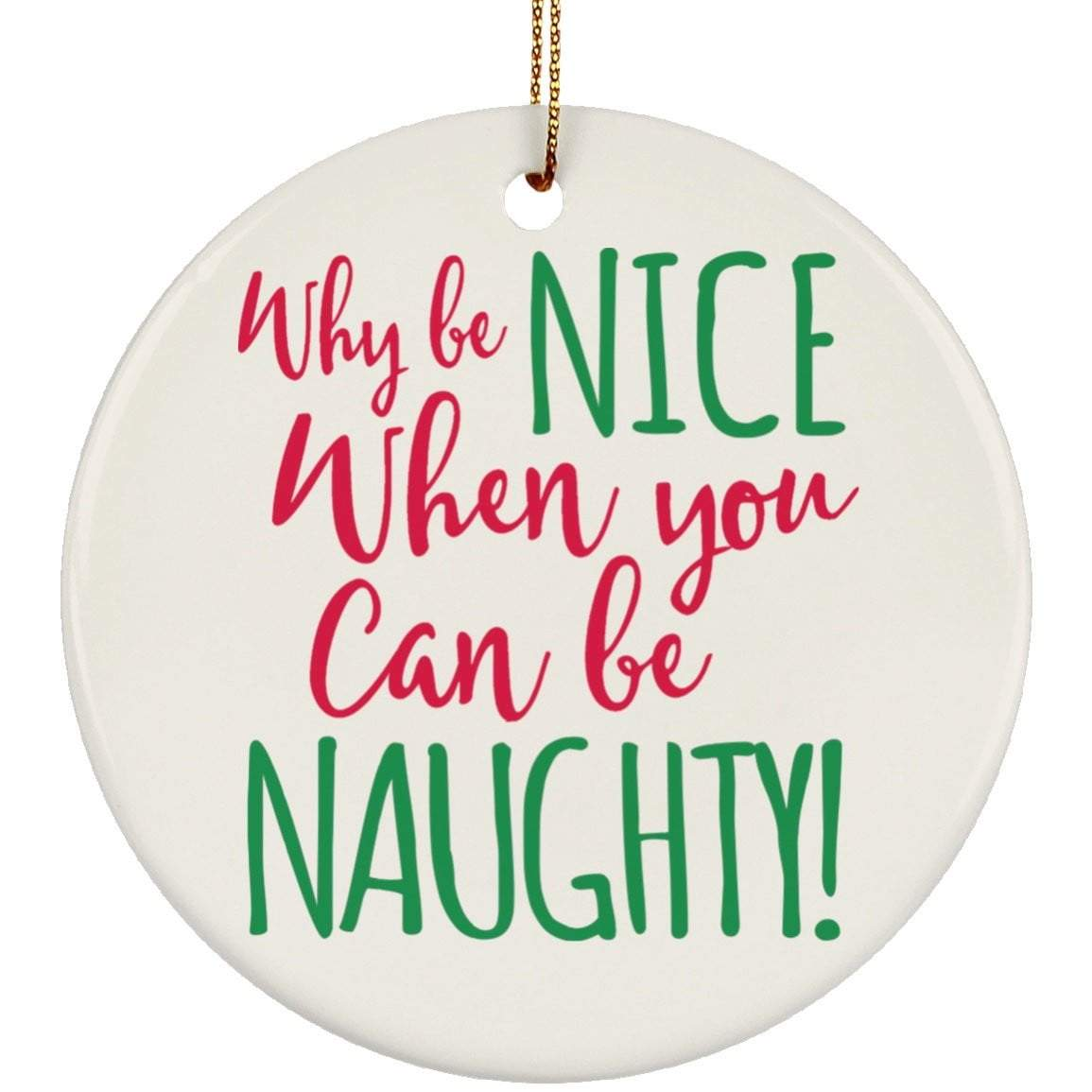 WHY BE NICE Christmas Ceramic Circle Ornament