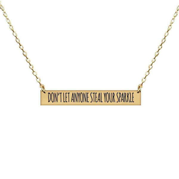 DON'T LET ANYONE STEAL YOUR SPARKLE BAR NECKLACE