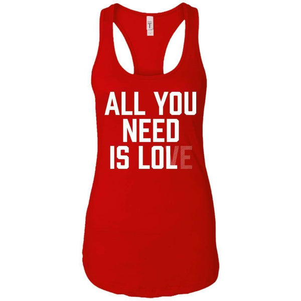 All You Need Is Lol Women's Racerback Tank
