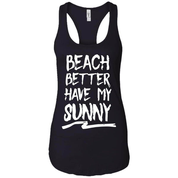 Beach Better Have My Sunny Women's Racerback Tank