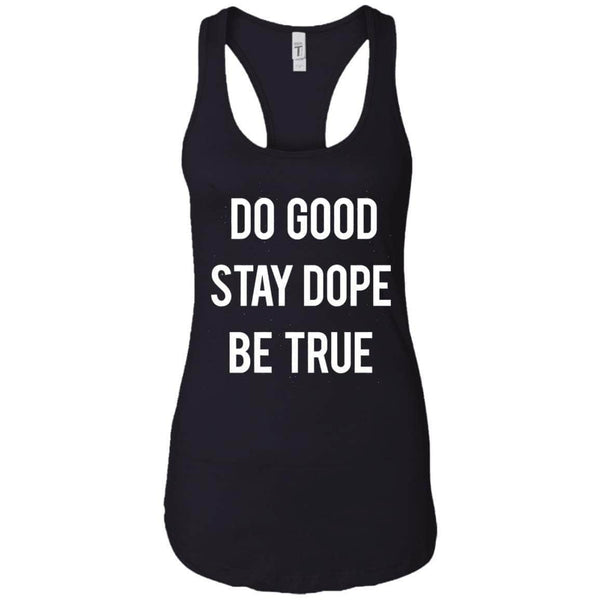 DO GOOD STAY DOPE BE TRUE WOMEN'S RACERBACK TANK