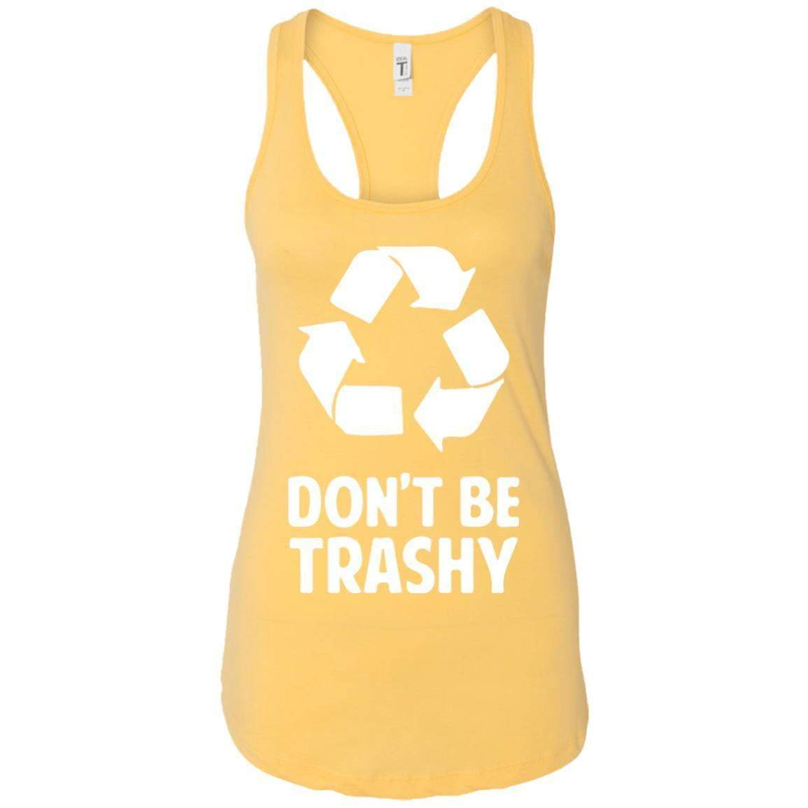 Don't Be Trashy Women's Racerback Tank