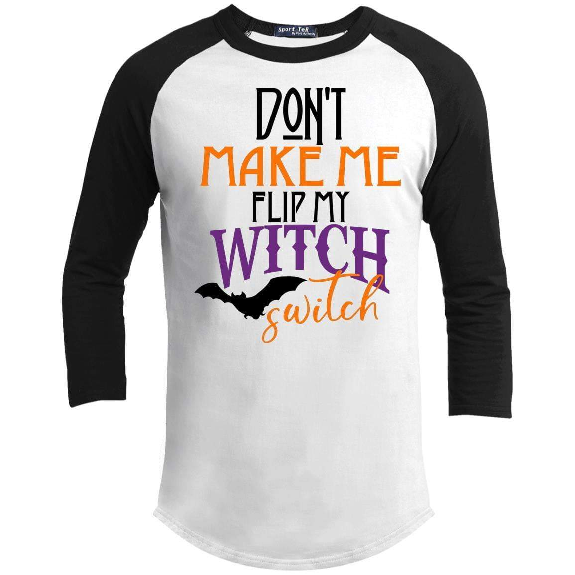 DON'T MAKE ME FLIP MY WITCH SWITCH Unisex 3/4 Sleeve Raglan