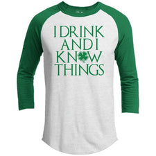 T-Shirts - Drink And I Know Things St. Patrick's Day Raglan