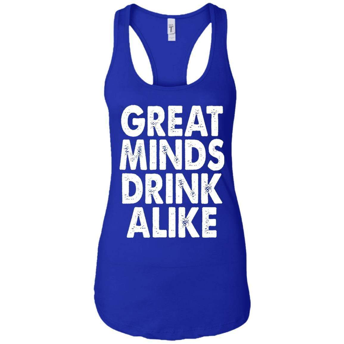 Great Minds Drink Alike Women's Racerback Tank