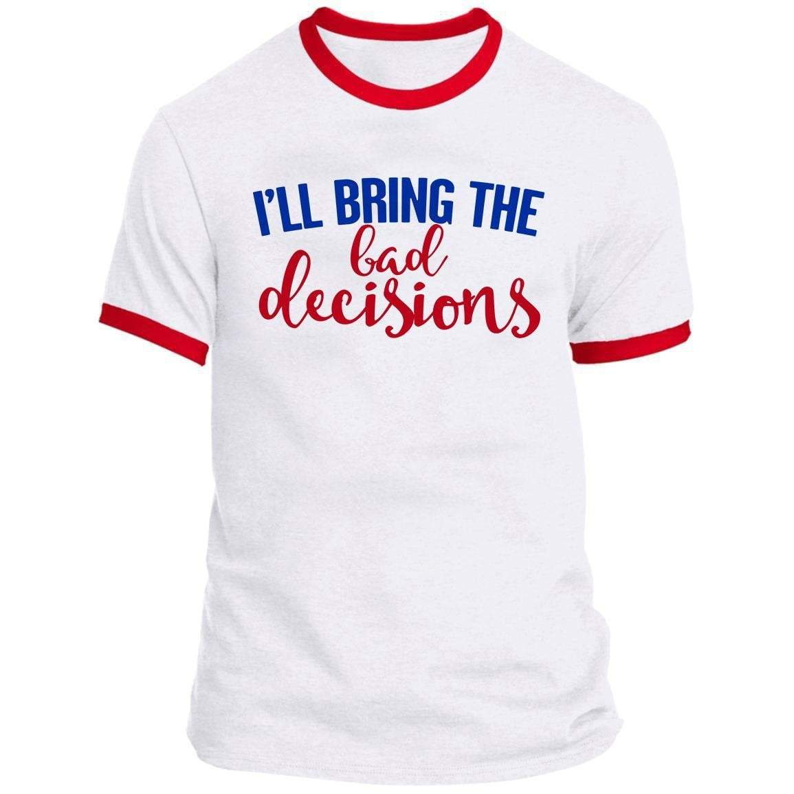 I'll Birng The Bad Decisions Ringer Tee
