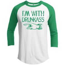 I'm With Drunk Ass 1
