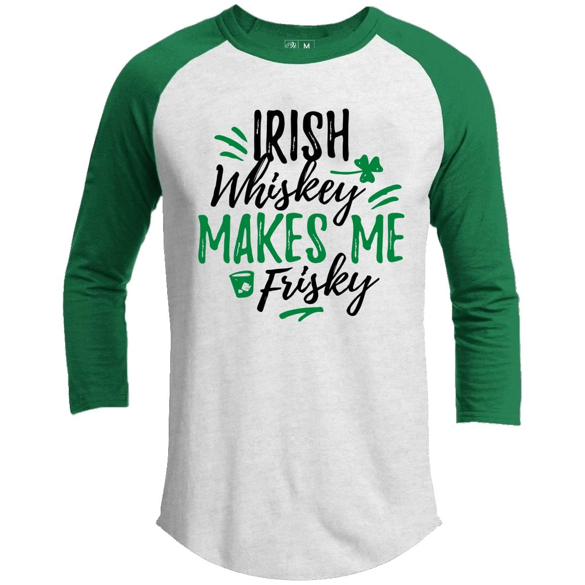 Irish Whiskey Makes Me Frisky St. Patrick's Day Raglan