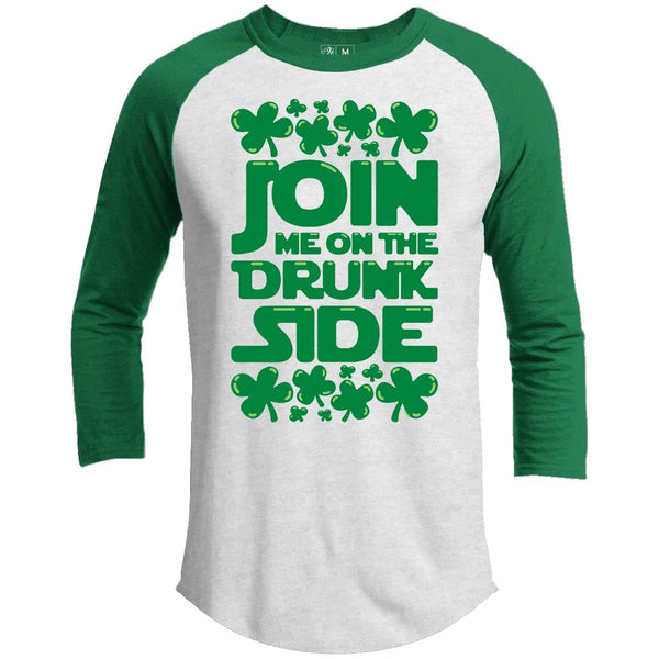 Join The Drunk Side St. Patrick's Day Raglan