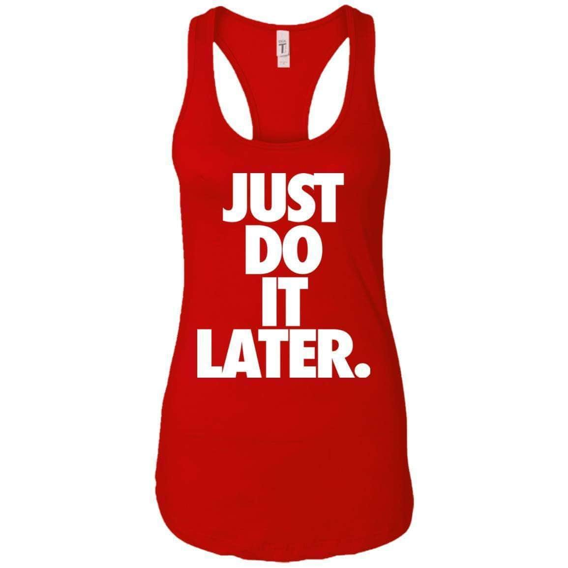 Just Do It Later Women's Racerback Tank
