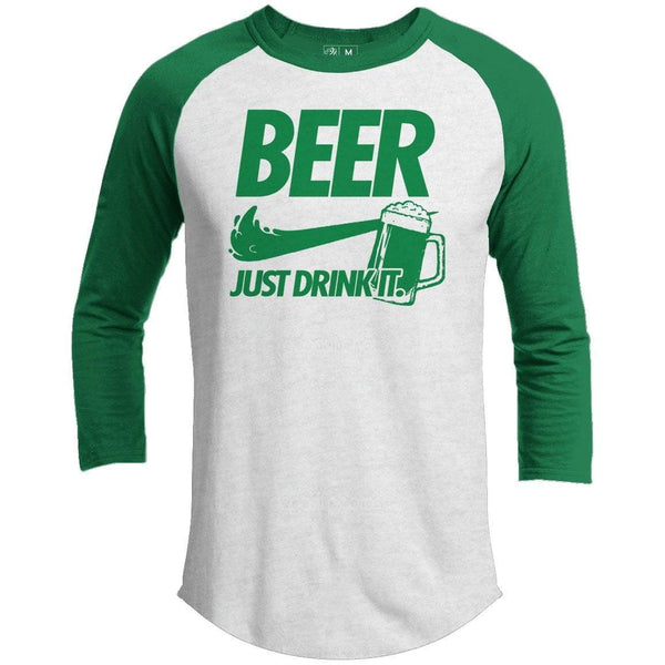 Just Drink It St. Patrick's Day Raglan
