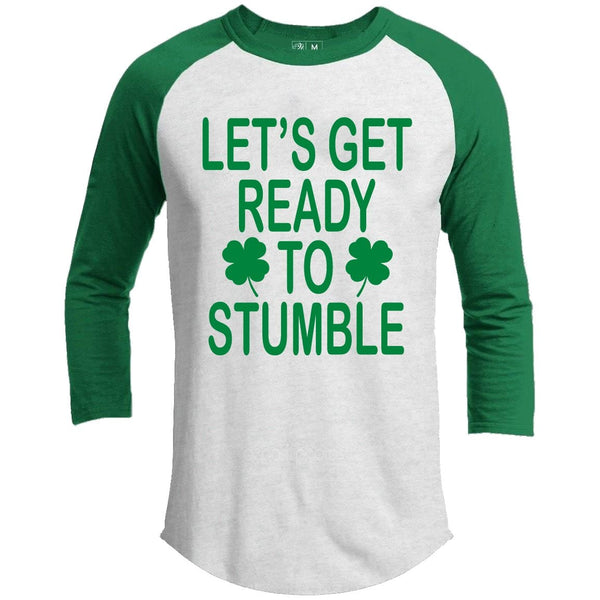 Let's Get Ready To Stumble St. Patrick's Day Raglan