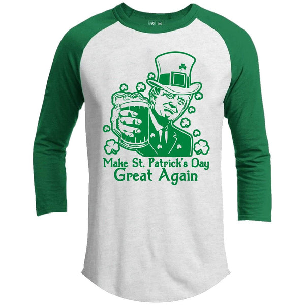 Make St. Patrick's Day Great Again St. Patrick's Day Raglan