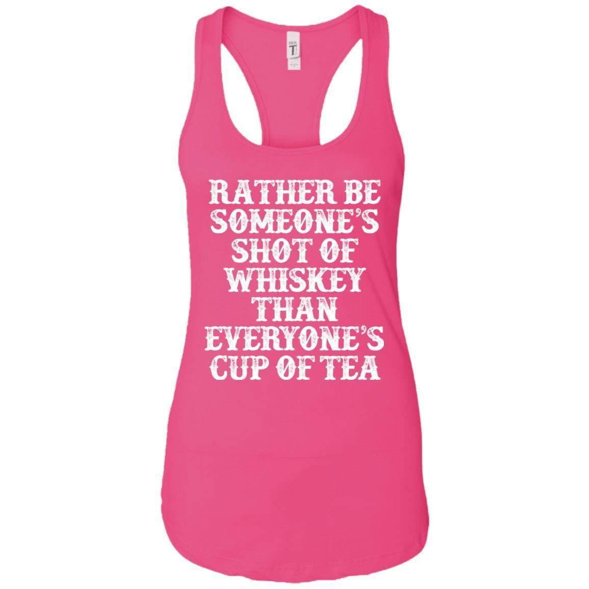 Rather Be Someone's Shot of Whiskey Women's Racerback Tank