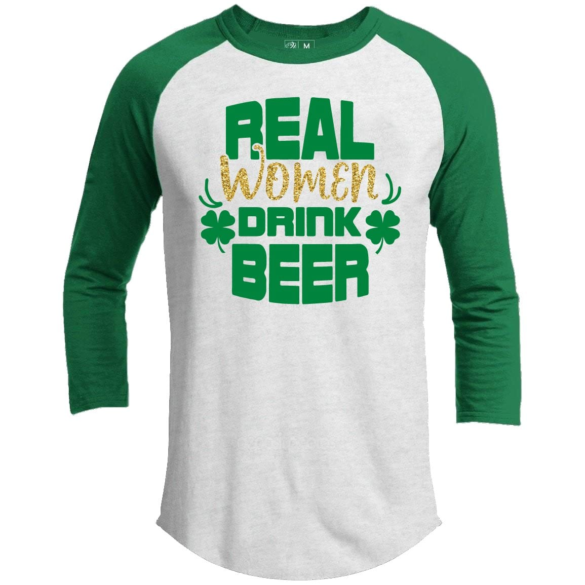 Real Women Drink Beer St. Patrick's Day Raglan