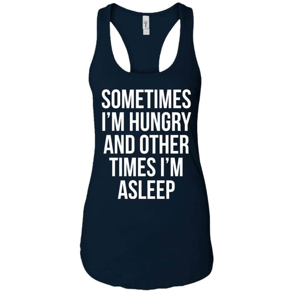 Sometimes I'm Hungry Women's Racerback Tank