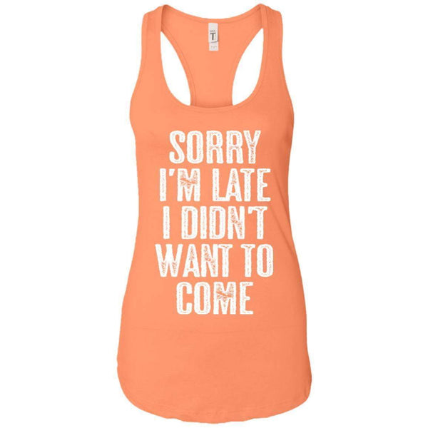 Sorry I'm Late Women's Racerback Tank