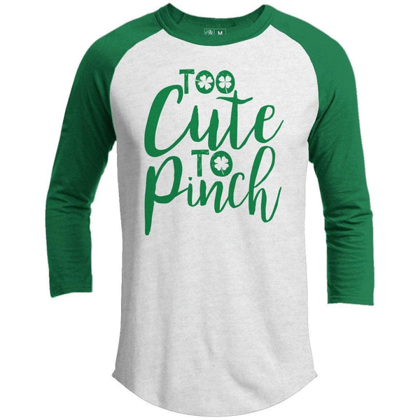 Too Cute To Pinch St. Patrick's Day Raglan