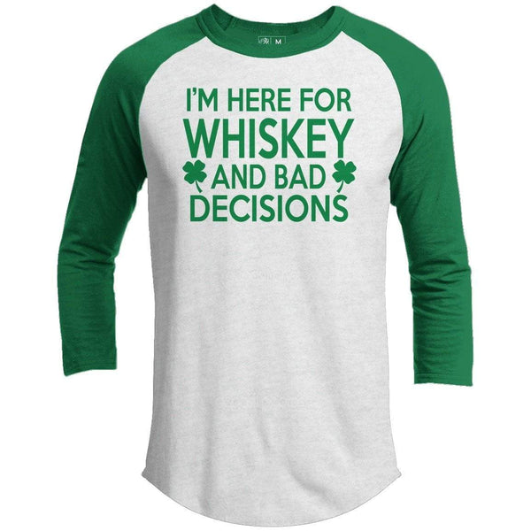 Whiskey And Bad Decisions St. Patrick's Day Raglan