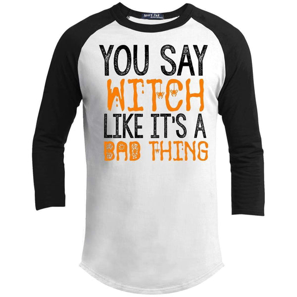 YOU SAY WITCH Unisex 3/4 Sleeve Raglan