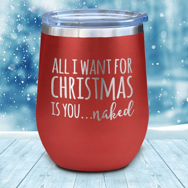 All I Want Naked Christmas Wine Glass