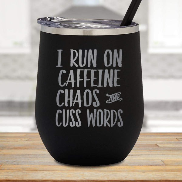 Caffeine Chaos Cuss Words Stemless Wine Cup