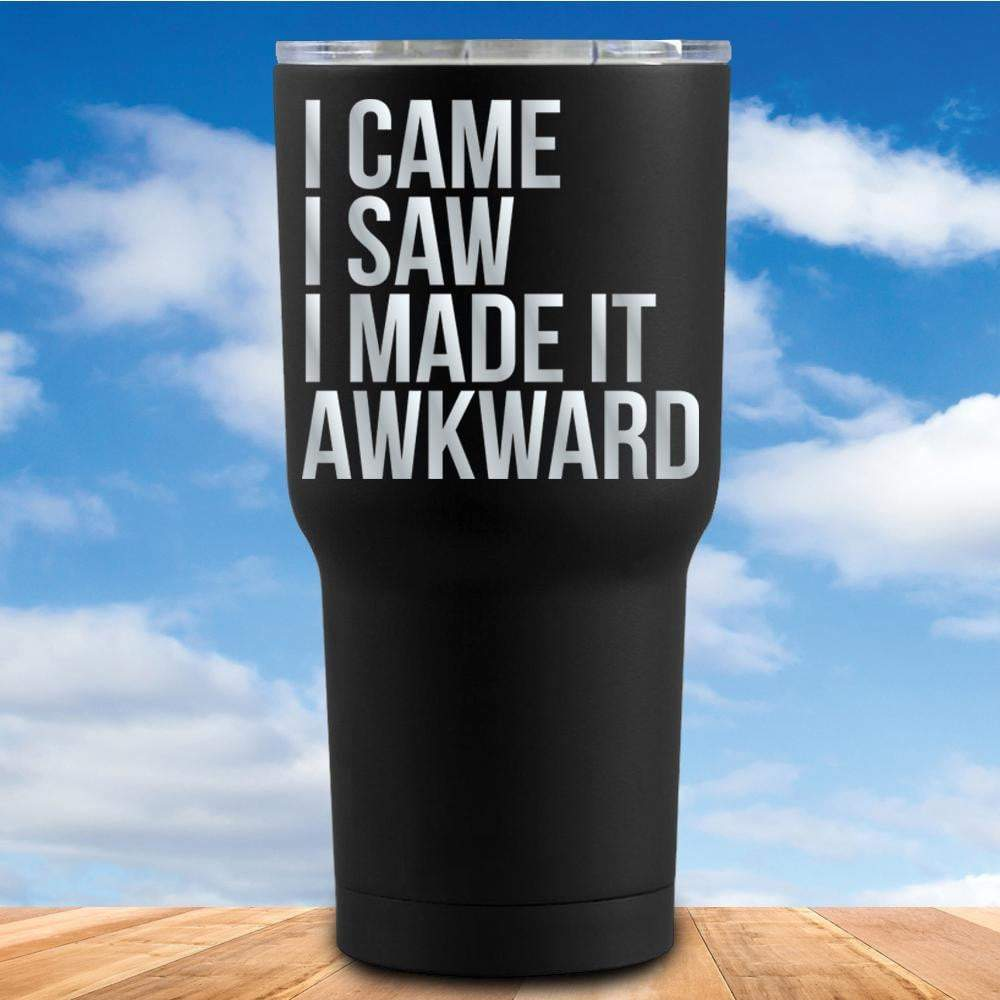 Came Saw Made It Awkward Tumbler