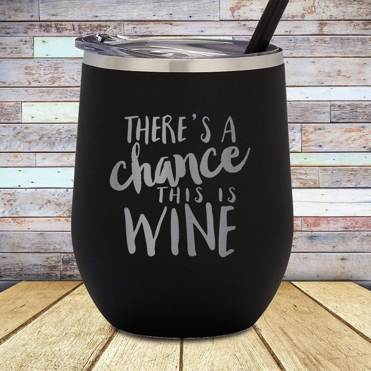Chance This Is Wine Stemless Wine Cup