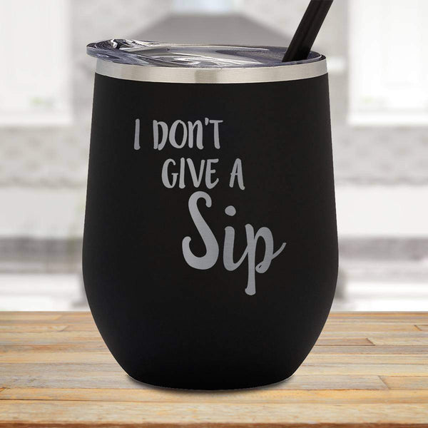 Don't Give A Sip Stemless Wine Cup