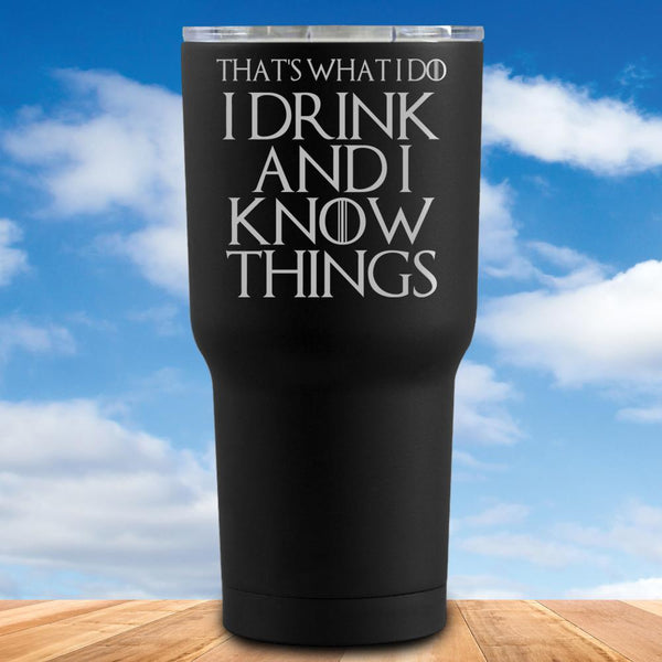 Drink And Know Things Tumbler
