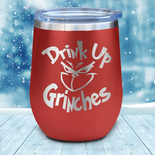 Drink Up Grinches Christmas Wine Glass
