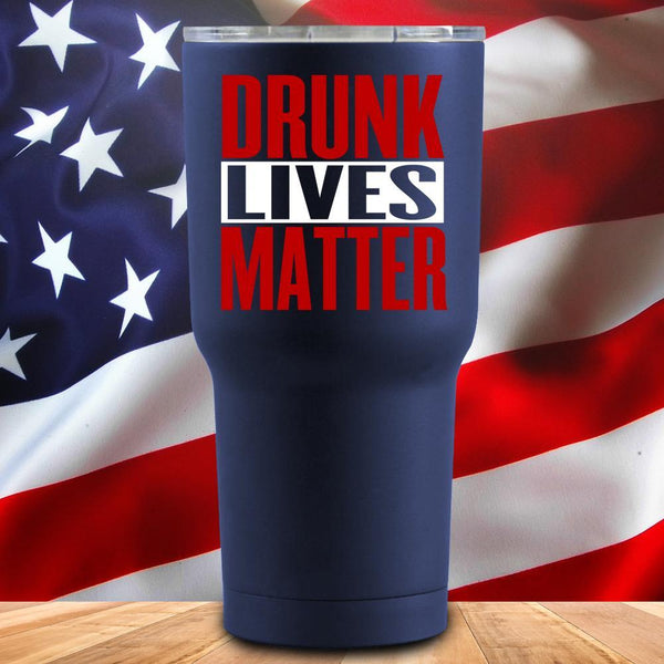 Drunk Lives Matter 3D UV Tumbler